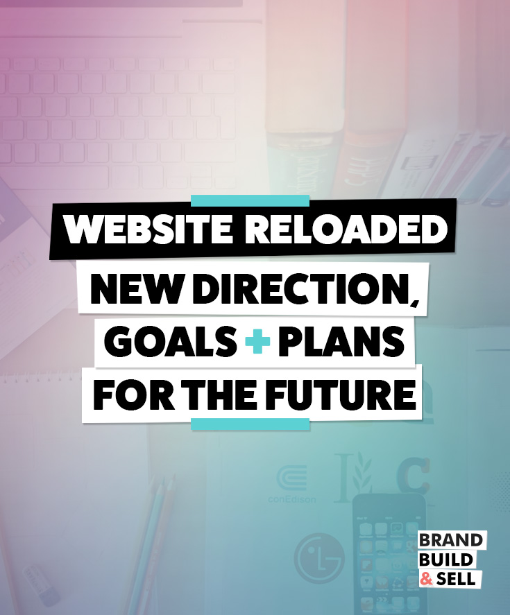 Website Reloaded: New Direction, Goals + Plans for the Future