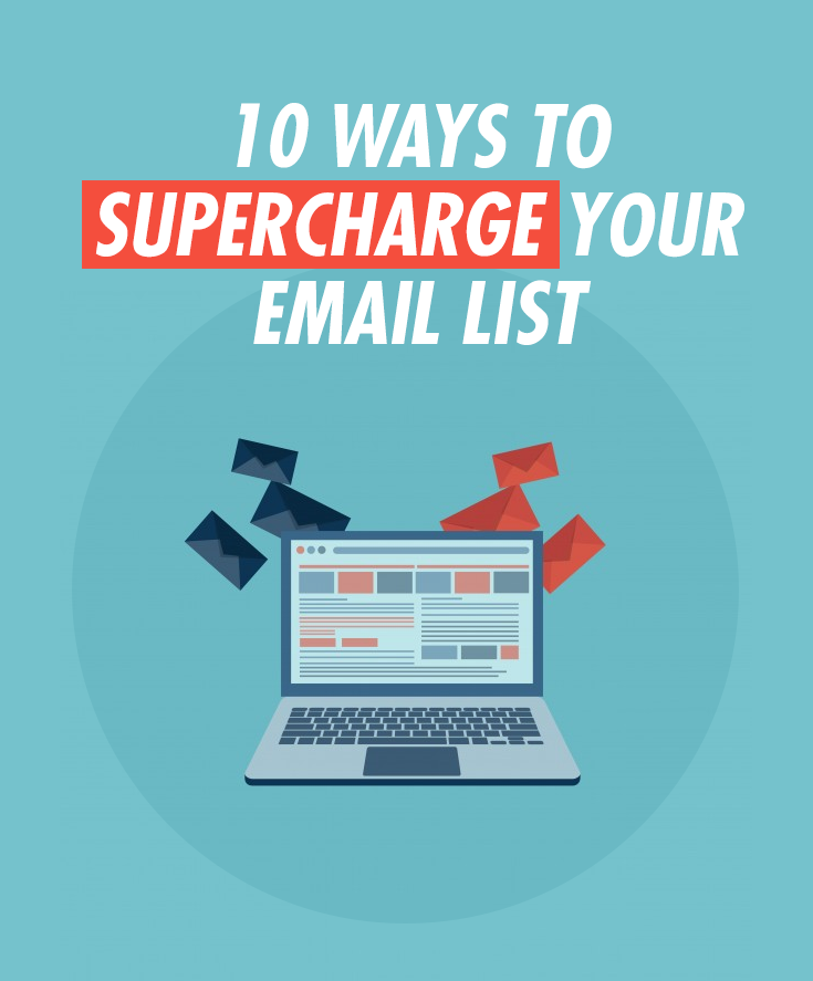 10 Ways to Supercharge Your Email List